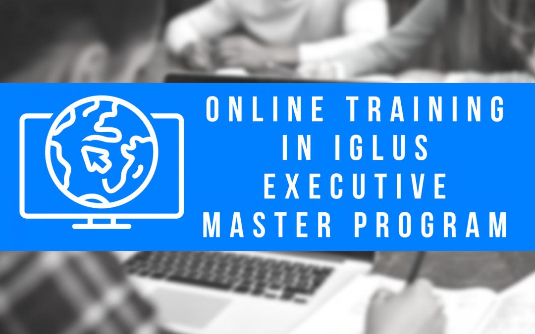 Online Training in IGLUS Executive Master Program